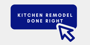 Kitchen Remodel Done Right